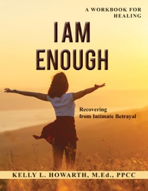 I Am Enough Recovering From Intimate Betrayal