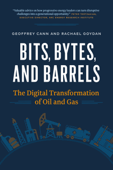 Bits, Bytes, and Barrels: The Digital Transformation of Oil and Gas Book Cover