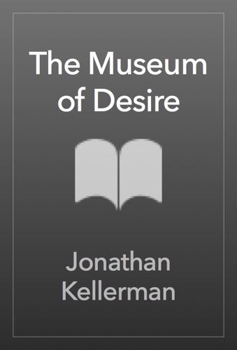 Jonathan Kellerman - The Museum of Desire
