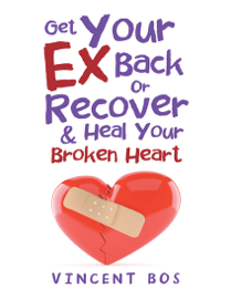 Get Your Ex Back or Recover: & Heal Your Broken Heart