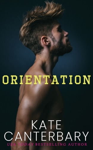 Kate Canterbary - Orientation
