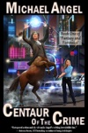 Centaur Of The Crime Book One Of Fantasy And Forensics