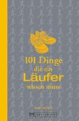 101 Dinge, die ein Läufer wissen muss