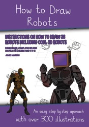 Download and Read Online How to Draw Robots (Instructions on How to Draw 38 Robots Including Cool 3D Robots)