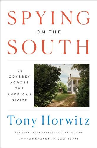 Tony Horwitz - Spying on the South