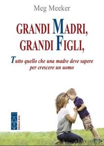 Grandi madri, grandi figli Book Cover