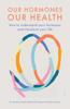 Susanne Esche-Belke & Suzann Kirschner-Brouns - Our Hormones, Our Health artwork