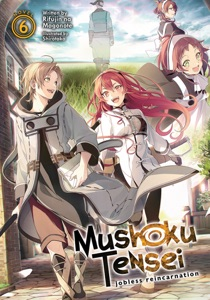 Mushoku Tensei: Jobless Reincarnation (Light Novel) Vol. 6 Book Cover