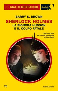 Sherlock Holmes. La signora Hudson e il colpo fatale (Il Giallo Mondadori Sherlock) Book Cover