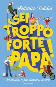 Sei troppo forte, papà! da Federico Taddia Copertina del libro