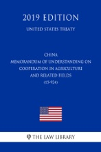 China - Memorandum Of Understanding On Cooperation In Agriculture And Related Fields (15-924) (United States Treaty)