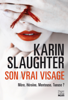 Karin Slaughter - Son vrai visage illustration