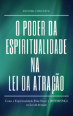 O Poder da Espiritualidade na Lei da Atração Book Cover