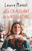 Download and Read Online Le craquant de la nougatine