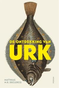 De ontdekking van Urk Door Matthias M.R. Declercq Boekomslag