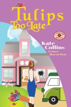 Tulips Too Late: A Flower Shop Mystery Spring Novella