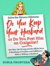 Solve The Divorce Dilemma Do You Keep Your Husband Or Do You Post Him On Craigslist