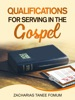 Qualifications For Serving In The Gospel