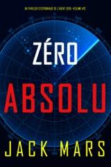 Zéro Absolu (Un Thriller d'Espionnage de l'Agent Zéro—Volume #12)