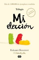 Trilogía Mi elección (edición pack con: Alguien que no soy  Alguien como tú  Alguien como yo)