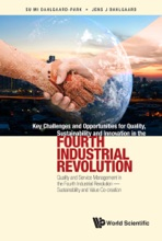 Key Challenges And Opportunities For Quality, Sustainability And Innovation In The Fourth Industrial Revolution