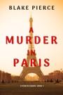 A Murder in Paris (A Year in Europe—Book 1) E-Book Download