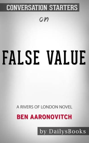 DailysBooks - False Value: A Rivers of London Novel by Ben Aaronovitch: Conversation Starters