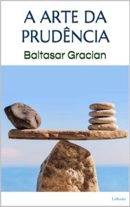 A ARTE DA PRUDÊNCIA - Gracian Book Cover