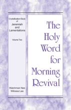 The Holy Word For Morning Revival - Crystallization-study Of Jeremiah And Lamentations, Volume 2