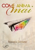 Download and Read Online Come anima mai