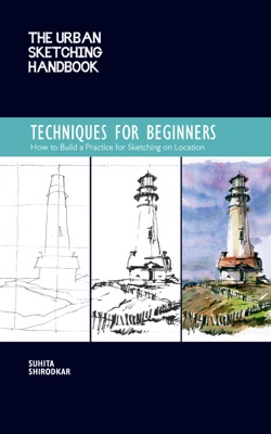 The Urban Sketching Handbook Techniques for Beginners