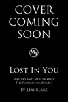 Lost In You Masters And Mercenaries The Forgotten Book 3