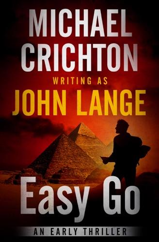 Michael Crichton & John Lange - Easy Go