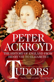 Tudors: The History of England from Henry VIII to Elizabeth I