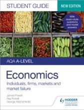 AQA A-level Economics Student Guide 1: Individuals, Firms, Markets And Market Failure