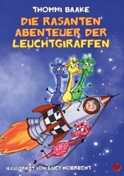Download and Read Online Die rasanten Abenteuer der Leuchtgiraffen