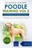 Poodle Training Vol 2 – Dog Training for Your Grown-up Poodle