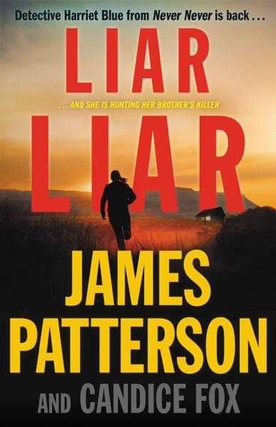 Liar Liar - James Patterson & Candice Fox book cover