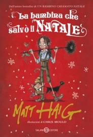 La bambina che salvò il Natale - Chris Mould & Matt Haig by  Chris Mould & Matt Haig PDF Download