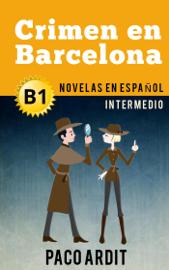 Crimen en Barcelona - Novelas en español para intermedios (B1)