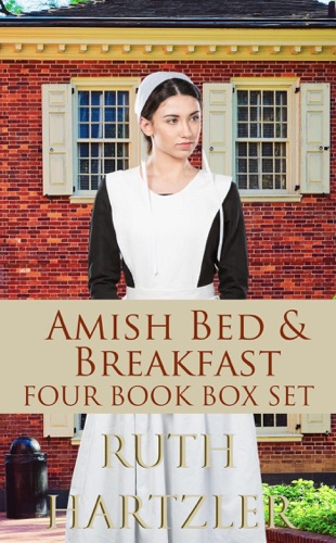 Ruth Hartzler - Amish Bed and Breakfast: Four Book Box Set