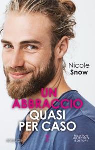 Un abbraccio quasi per caso di Nicole Snow Copertina del libro
