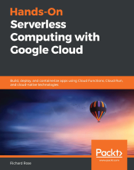 Hands-On Serverless Computing with Google Cloud
