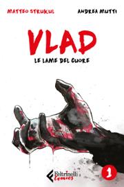 Vlad. Le lame del cuore. Vol. 1 di 3