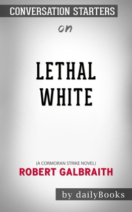 Lethal White (A Cormoran Strike Novel) by Robert Galbraith: Conversation Starters image