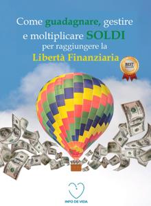 Come guadagnare, gestire e moltiplicare SOLDI per raggiungere la libertà finanziaria Copertina del libro