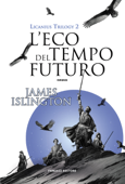 L'eco del tempo futuro - Licanius Trilogy (vol. 2)