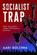 The Socialist Trap
