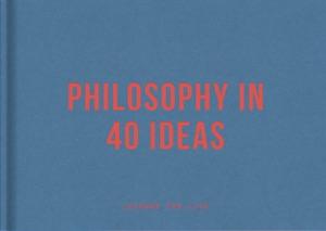 Philosophy in 40 Ideas