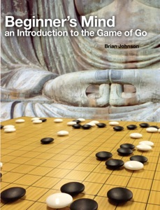 Beginner's Mind - An Introduction to the Game of Go